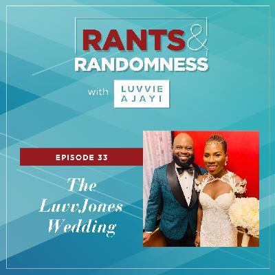 The LuvvJones Wedding (with Akeshi Akinseye) - Episode 33