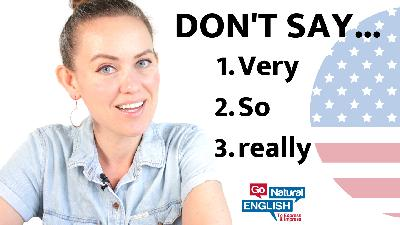 DON'T SAY So, Very, Really - How to Use Advanced Intensifiers to Describe in English