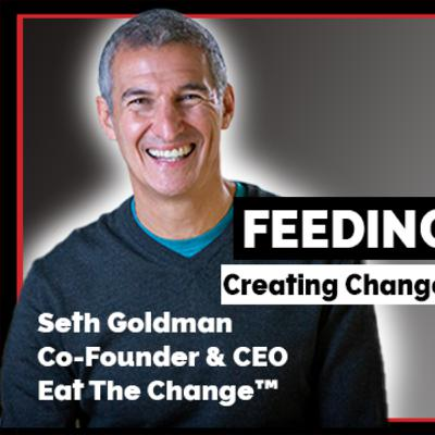 Ep. 179 The Journey Is The Destination || Seth Goldman, Co-Founder & CEO of Eat The Change, Co-Founder & former CEO of Honest Tea, and Executive Chair of the Board at Beyond Meat