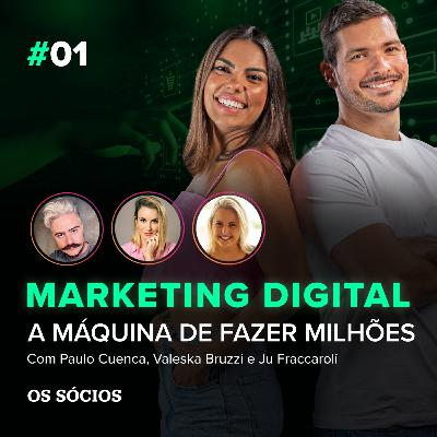 Os Sócios 01 - Marketing Digital: A Máquina de Fazer Milhões