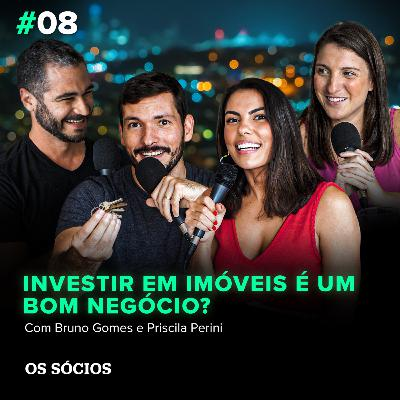 Os Sócios 08 - Investir em imóveis é um bom negócio?