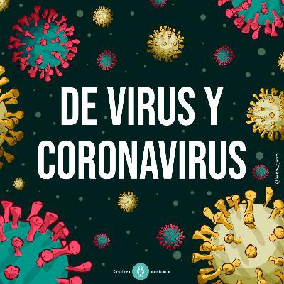 Episodio 2 - De Virus y Coronavirus