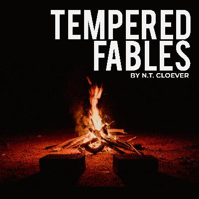 Introducing The Tempered Fables!