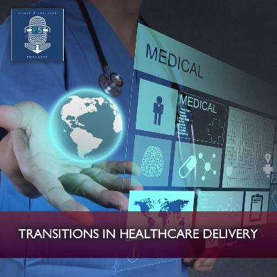 Transitions in Healthcare Delivery