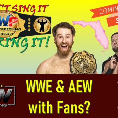 WWE and AEW with Fans in Florida?