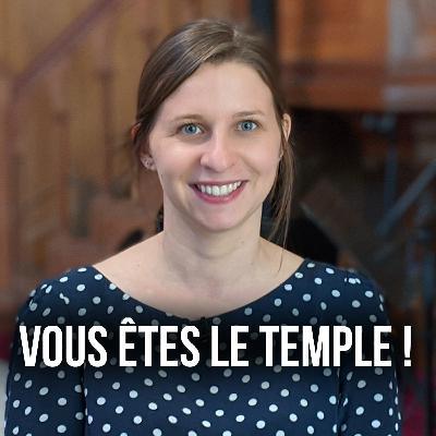 Vous êtes le Temple !