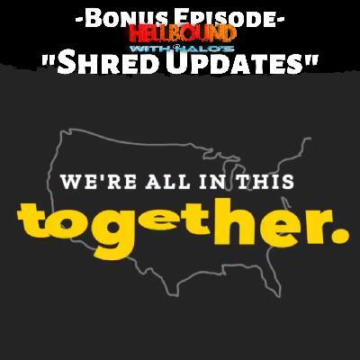 """Bonus Shred Update 1"""