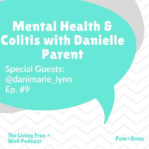 Danielle Parent talks Mental Health + Living with Colitis!