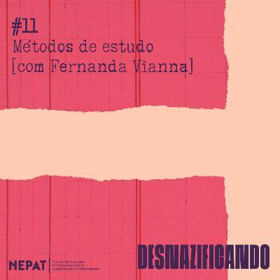 #11 - Métodos de estudo [com Fernanda Vianna]