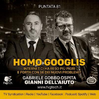 81 - Homo Googlis. Gabriele Gobbo con Gianni Dell'Aiuto