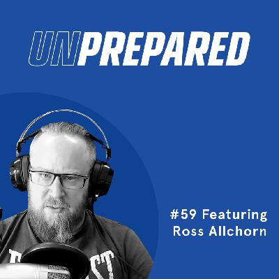 059 - Unprepared: Why You Can't Always Use Customer Journey Buying From Day One with Ross Allchorn