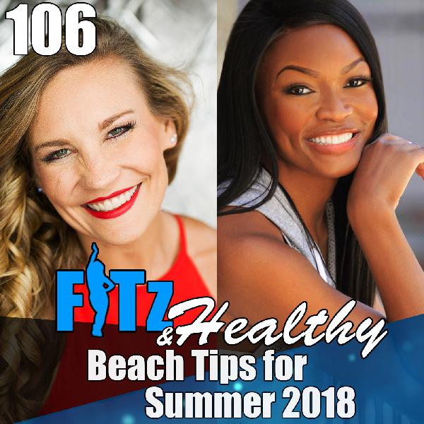 Beach Tips for Summer 2018 | Podcast 106 of FITz & Healthy