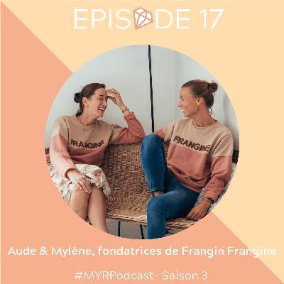 #17 Aude & Mylène, fondatrices de Frangin Frangine : Racheter une marque dont est fan avec son amie d'enfance
