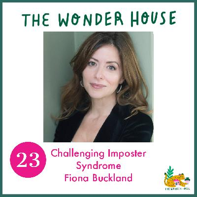 Challenging Imposter Syndrome with Fiona Buckland
