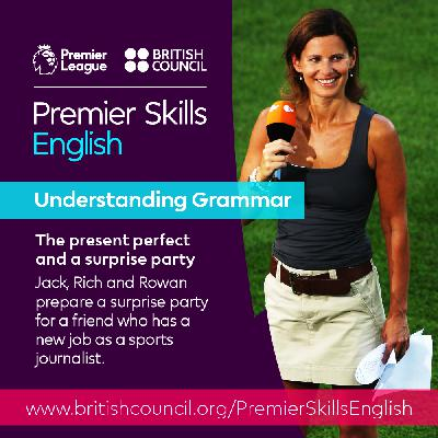Understanding Grammar - The present perfect and a surprise party