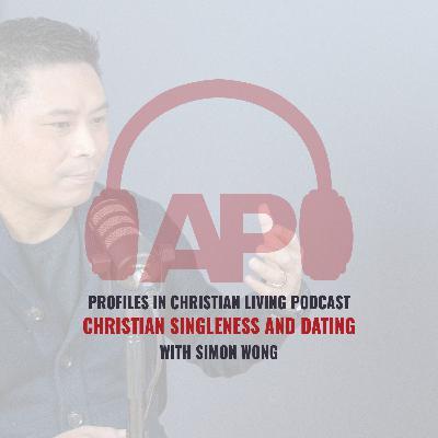 Christian Singleness and Dating (Simon Wong)