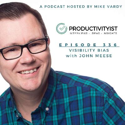 Visibility Bias with John Meese