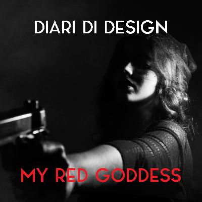 My Red Goddess: Diari di design 1.03