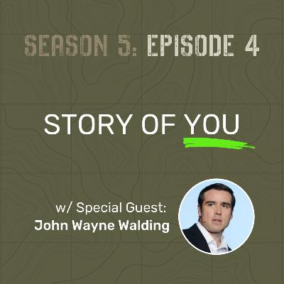 S5 E4 - Story of You (w/ Special Guest: John Wayne Walding)