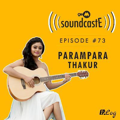 Ep.73: 9XM SoundcastE ft. Parampara Thakur