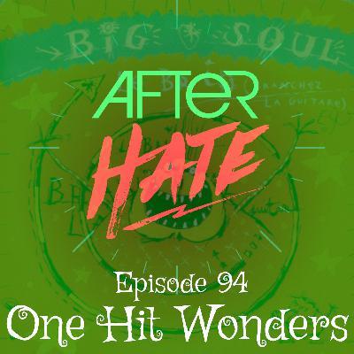 Episode 94 : One Hit Wonders