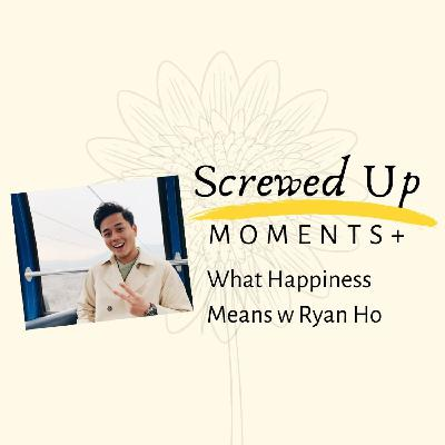 SUM+ (8): What Happiness Means with Ryan