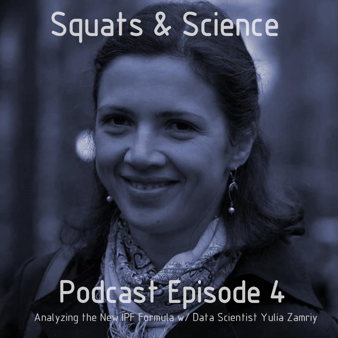Episode 4 - Analyzing The New IPF Formula w/ Data Scientist Yulia Zamriy