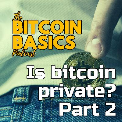 Is bitcoin private? Part 2 | Bitcoin Basics (109)