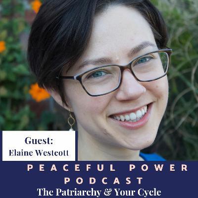 Elaine Westcott Patriarchy & your Menstrual Cycle