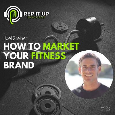 HOW TO MARKET YOUR FITNESS BRAND with Joel Greiner