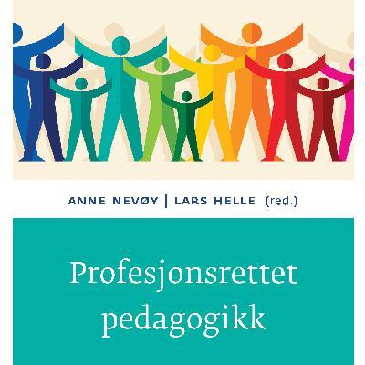 Profesjonsrettet pedagogikk med Lars Helle
