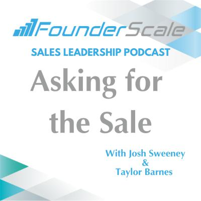 Episode 23: Asking for the Sale