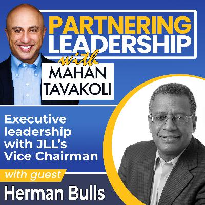 Executive leadership with JLL's Vice Chairman Herman Bulls | Changemaker