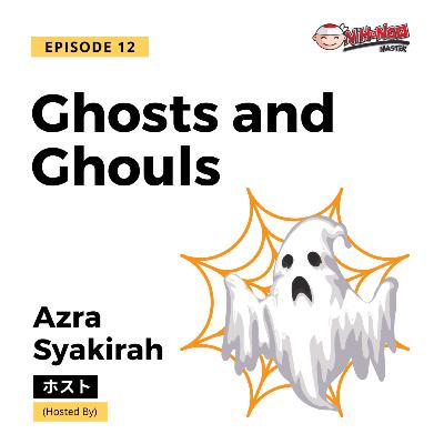 S1E12: Ghosts and Ghouls (Halloween Special)
