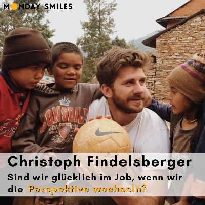24 - Christoph Findelsberger: Sind wir glücklich bei der Arbeit, wenn wir die Perspektive wechseln?