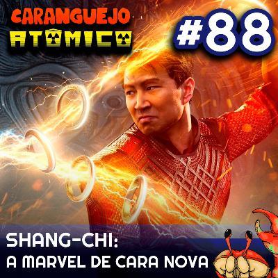 #88 | Shang-Chi: A Marvel de cara nova