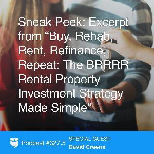 """Sneak Peek: Excerpt from """"Buy, Rehab, Rent, Refinance, Repeat: The BRRRR Rental Property Investment Strategy Made Simple"""""""