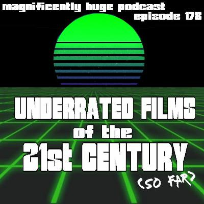 Episode 178 - Underrated Films of the 21st Century (So Far)