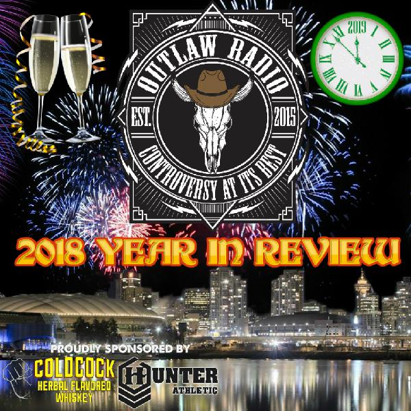Outlaw Radio - Episode 162 (2018 Year In Review Special - December 29, 2018)