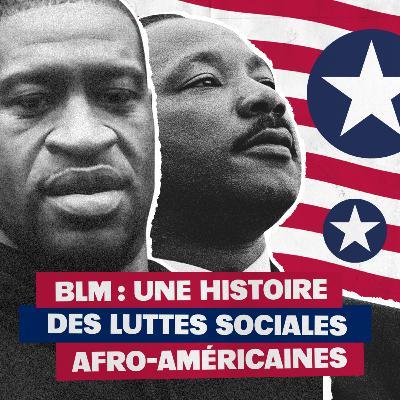 Black Lives Matter, une histoire de luttes