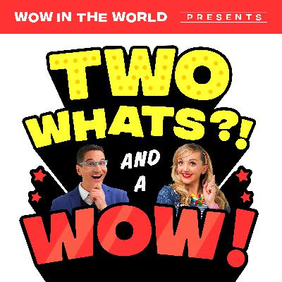 Two Whats?! And A Wow! - Part Animal, All Wow