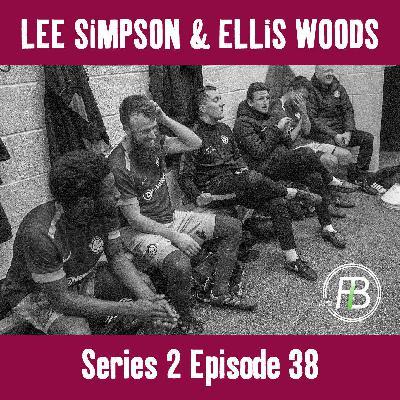 38: In conversation with.. Lee Simpson & Ellis Woods