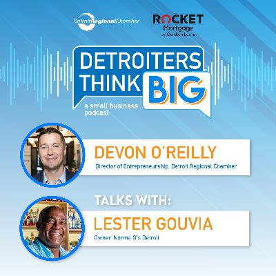 Detroiters Think Big: A Small Business Podcast | Lester Gouvia of Norma G's Detroit