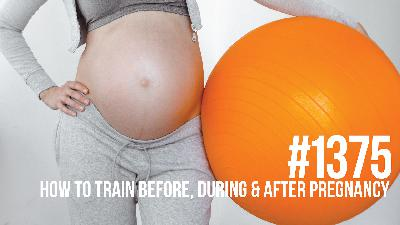 1375: How to Train Before, During & After Pregnancy