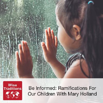 304: Be Informed: Ramifications For Our Children