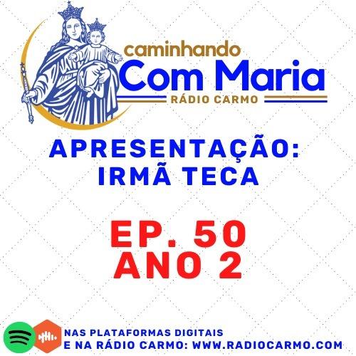 Rádio Carmo   Caminhando com Maria #50 - Mês da Bíblia - Irmã Teca