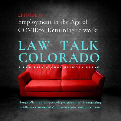 007. Back to work in the Age of COVID19: Changing rules & guidelines for Colorado employers and employees