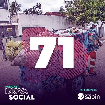 Podcast #71: Economia circular e a realidade dos catadores no Brasil