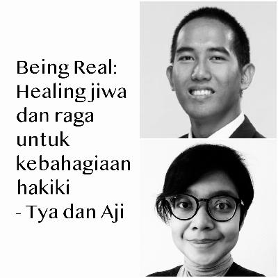 #31 - Being Real - Healing jiwa dan raga untuk kebahagiaan hakiki - Listya dan Aji Wibowo