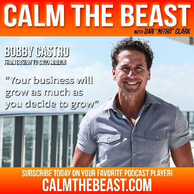 18: Bobby Castro | From Busboy to $300 Million